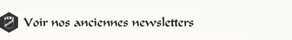 Voir nos anciennes newsletters