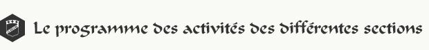 Le programme des activités des différentes sections